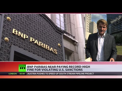 Breaking Bank: French BNP Paribas to pay record-high fine for violating US sanctions