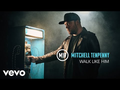 Mitchell Tenpenny  Walk Like Him Audio