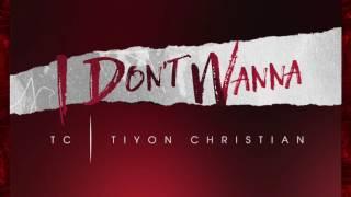 Gambar cover TC   Tiyon Christian - Don't Wanna Love (Buzz Single)