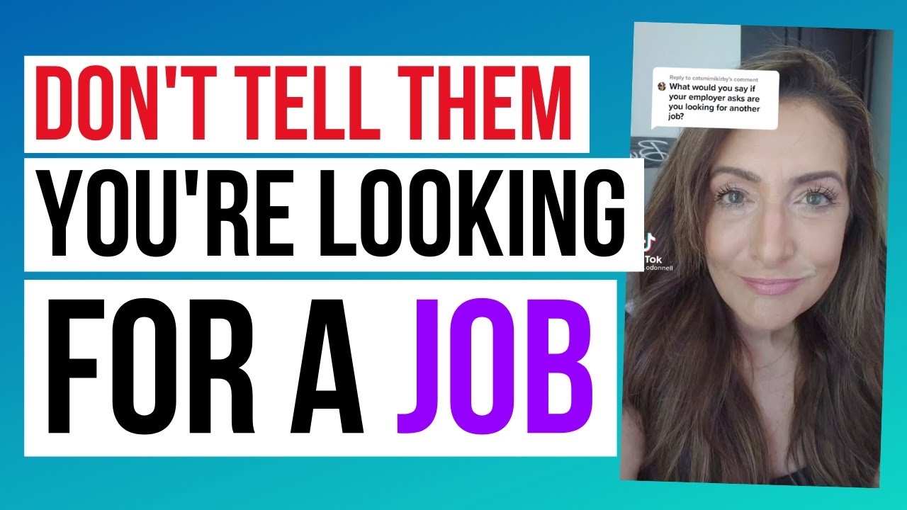Don't Tell Your Employer That You're Looking For A Job