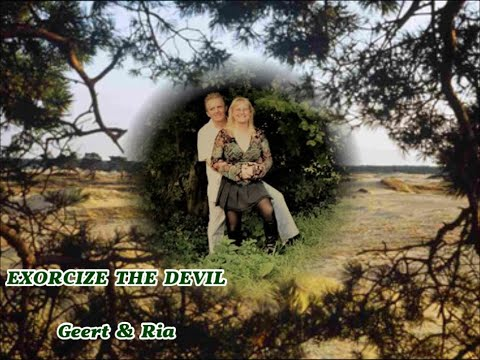 EXORCIZE THE DEVIL (with lyrics) GEERT & RIA (selfmade song)
