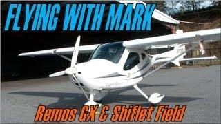 Flying W/ Mark:  Remos GX & Shiflet Field (9A9)