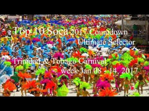Top 10 Soca 2017 Countdown - Ultimate Selector  Jan 08, 2017