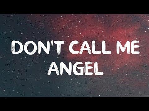 ArianaGrande, Miley Cyrus & Lana Del Rey – Don't Call Me Angel (Lyrics)