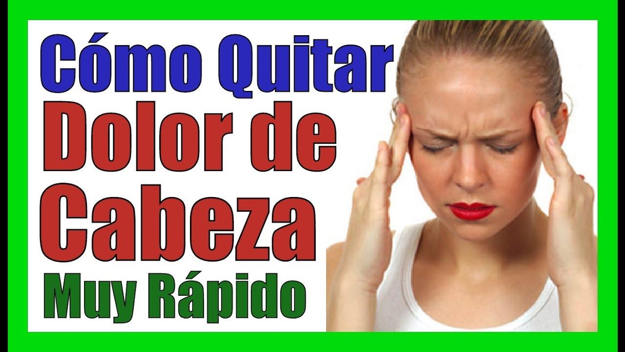 QUITAR EL DOLOR DE CABEZA RAPIDO Remedios Caseros Para