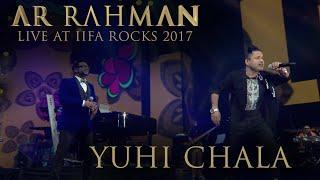 YUHI CHALA - A R Rahman Live at IIFA Rocks 2017
