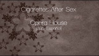 [Sub. Español] Cigarettes After Sex - Opera House