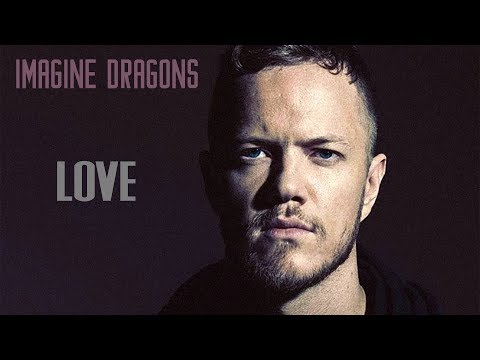 Imagine Dragons - Love (Lyrics, Official Audio) Mp3