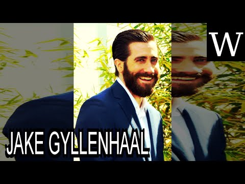 JAKE GYLLENHAAL - WikiVidi Documentary