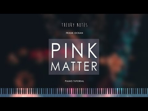 how-to-play-frank-ocean---pink-matter-|-theory-notes-piano-tutorial
