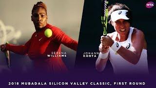 Serena Williams vs. Johanna Konta | 2018 Mubadala Silicon Valley Classic First Round