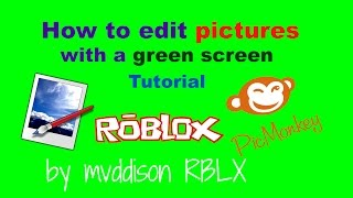 ROBLOX Tutorial | How to edit a picture with a greenscreen