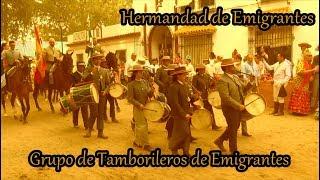 Grupo de Tamborileros Hdad de Emigrantes Rocio 2018 (Hollywood Huelva)