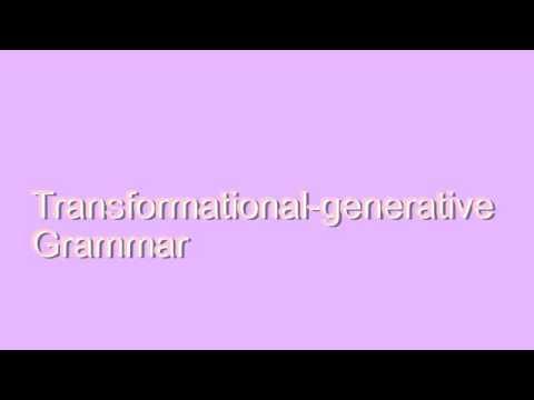 How to Pronounce Transformational-generative Grammar