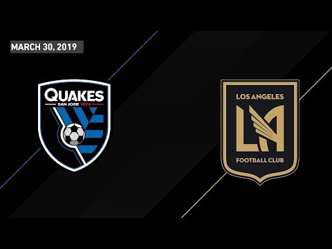 San Jose Earthquakes vs. LAFC | HIGHLIGHTS - March 30, 2019