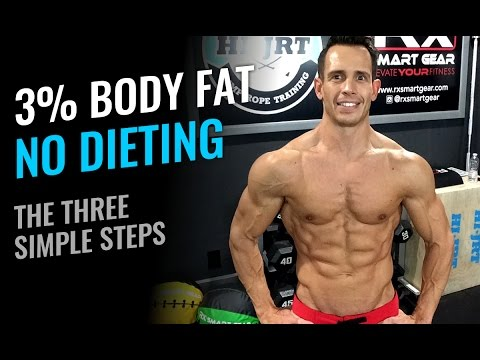 3-percent-body-fat---no-dieting---the-3-simple-steps