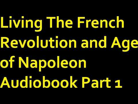 Living The French Revolution And Age Of Napoleon Audiobook Part 1