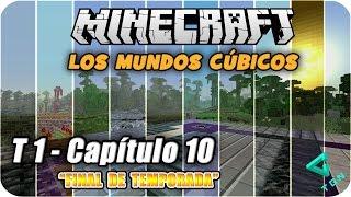 Minecraft - Los Mundos Cúbicos - T1 - Capitulo 10 - Final de Temporada - El Nuevo Mundo
