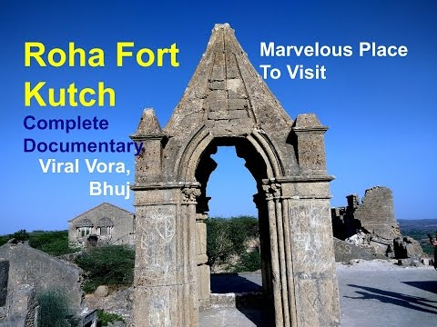 Roha Fort Kutch - A Marvelous Place to Visit - Complete Documentary