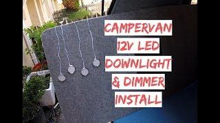 Install 12v LED Downlights & Remote Dimmer  In Camper Van Headlining