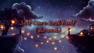 mac miller - self care (2nd half) (slowed)
