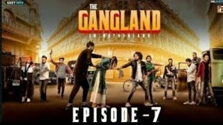 GANGLAND IN MOTHERLAND | EPISODE-7