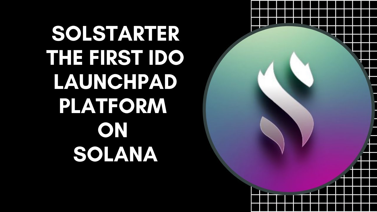 Solstarter The First IDO Launchpad Platform For The Solana Blockchain