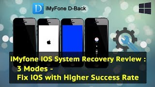 iMyfone iOS System Recovery Review : 3 Modes - Fix iOS with Higher Success Rate
