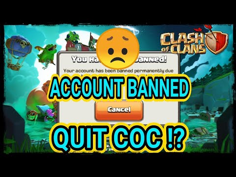 Clash Of Clans || Account Ban Permanently || Coc sucks || Quit COC?