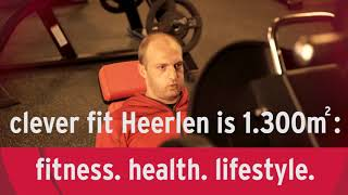 clever fit Heerlen is: 1.300 m2 Fitness. Health. Lifestyle.