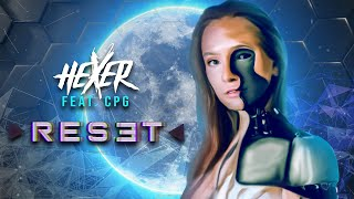 HeXer - Reset feat. CPG (Official Video)