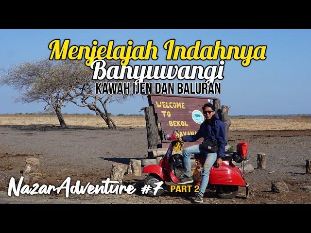 Menjelajah Keindahan Alam (Banyuwangi - Jawa Timur) Part 2
