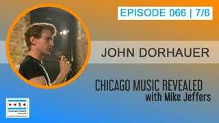 CHICAGO MUSIC REVEALED with special guest John Dorhauer