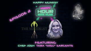 Happy Munkey Happy Hour | Episode 2 | Cooking Up Cannabis W/ Blazin Bakery & The Mediblist