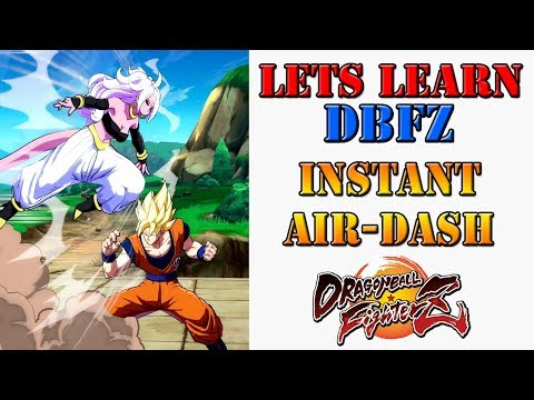 Lets Learn DBFZ! - Two Ways On How To Instant Air Dash