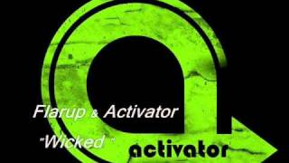 Flarup & Activator   Wicked