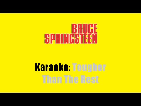 Karaoke: Bruce Springsteen / Tougher Than The Rest