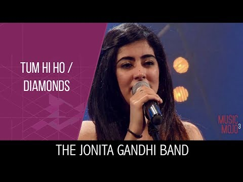 Tum hi ho   Diamonds - The Jonita Gandhi Band - Music Mojo Season 3 - Kappa TV