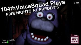 104thVoiceSquad Plays: Five Nights At Freddy's and Amnesia