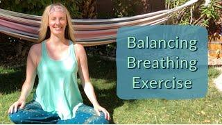 Balancing Breathing Exercise - Alternate Nostril Breathing Meditation