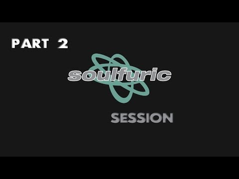 Soulfuric Session - Feb 28th (part 2)