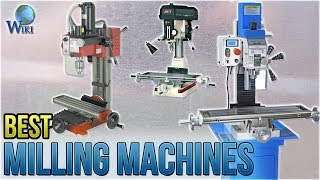 7 Best Milling Machines 2018