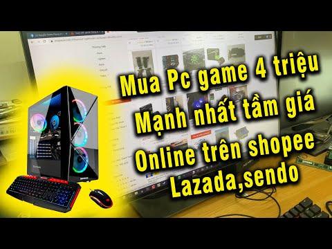 Chơi lớn mua Pc game trên shopee , lazada 4 tr mạnh nhất tầm giá
