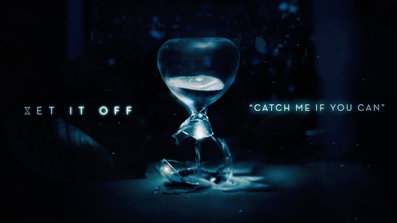 Set It Off Catch Me If You Can Youtube