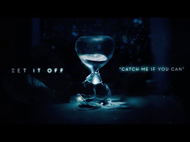 Set It Off - Catch Me If You Can