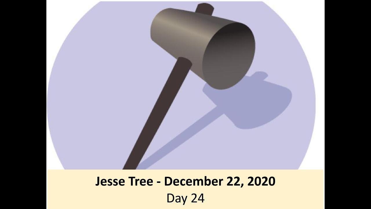 Jesse Tree - December 22, 2020 - Day 24