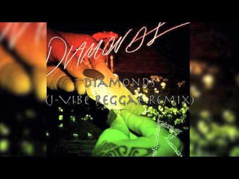 Rihanna - Diamonds (J-Vibe Reggae Remix)