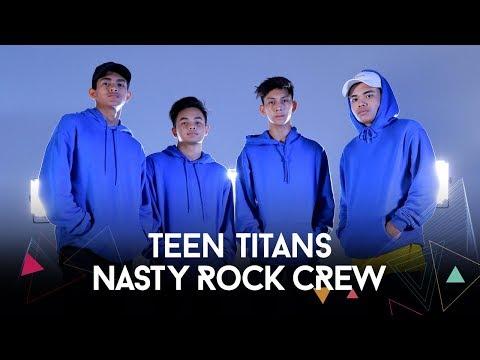 Teen Titans  | Nasty Rock Crew Dance Cover