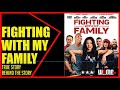 EXCLUSIVE Fighting Force Behind FIGHTING WITH MY FAMILY Interview PODCAST
