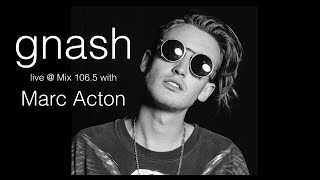 gnash live at mix 106 5 with marc acton